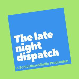 LateNightDispatch
